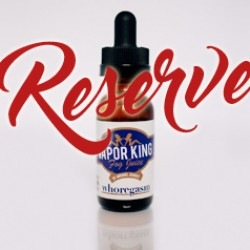 Whoregasm Reserve, premium e-liquid from Vapor King Fog Juice